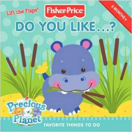 Do You Like... ?: Favorite Things to Do (Fisher-Price Series)