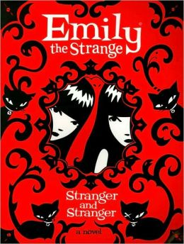 Stranger and Stranger (Emily the Strange Series)