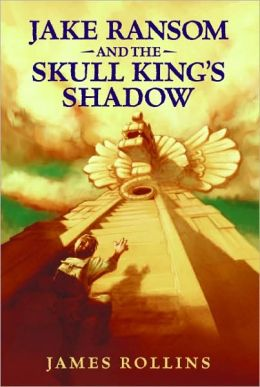 Jake Ransom and the Skull King's Shadow (Jake Ransom Series #1)