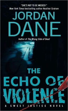 The Echo of Violence (Sweet Justice Series #3)