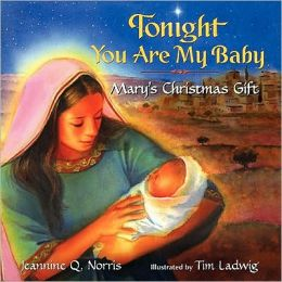 Tonight You Are My Baby Board Book: Mary's Christmas Gift