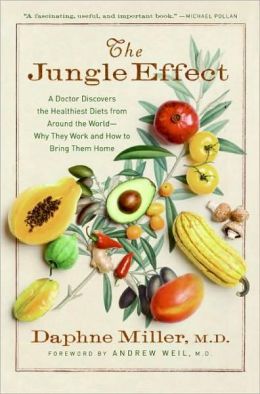 Jungle Effect: A Doctor Discovers the Healthiest Diets from Around the World--Why They Work and How to Bring Them Home