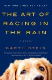 Book Cover Image. Title: The Art of Racing in the Rain, Author: Garth Stein