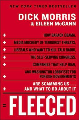 Fleeced: How Barack Obama, Media Mockery of Terrorist Threats, Liberals Who Want to Kill Talk Radio, the Self-Serving Congress, Companies That Help Iran, and Washington Lobbyists for Foreign Governments Are Scamming Us...and What to Do About It