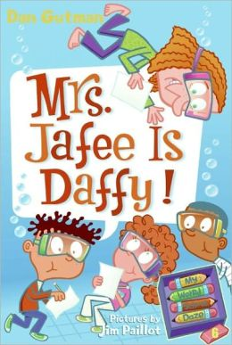Mrs. Jafee Is Daffy! (My Weird School Daze Series #6)