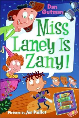 Miss Laney Is Zany! (My Weird School Daze Series #8)