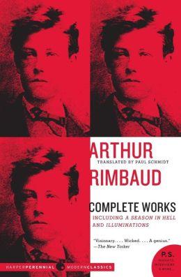 Arthur Rimbaud: Complete Works