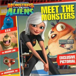 Meet the Monsters ( Monsters vs. Aliens Series )