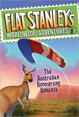The Australian Boomerang Bonanza (Flat Stanley's Worldwide Adventures #8 Series)