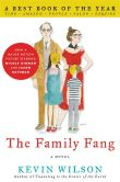 Book Cover Image. Title: The Family Fang, Author: Kevin Wilson