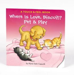 Where Is Love, Biscuit?: A Pet & Play Book (Biscuit Series)