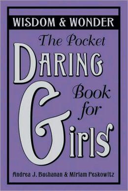 pocket daring book for girls wisdom wonder by andrea j buchanan 9780061649943 hardcover. Black Bedroom Furniture Sets. Home Design Ideas