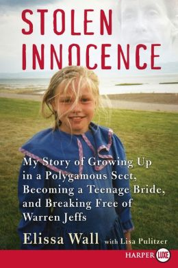 Stolen Innocence LP: My Story of Growing Up in a Polygamous Sect, Becoming a Teenage Bride, and Breaking Free of Warren Jeffs