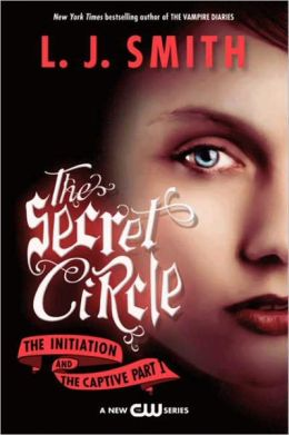 The Initiation and The Captive (Part 1) (Secret Circle Series #1-2)