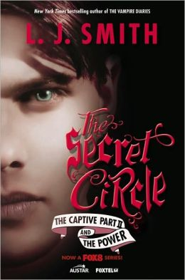 The Captive (Part 2) and The Power (Secret Circle Series #2-3)