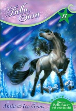 Amia and the Ice Gems (Bella Sara Series #11)
