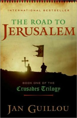 The Road to Jerusalem (Crusades Trilogy Series #1)