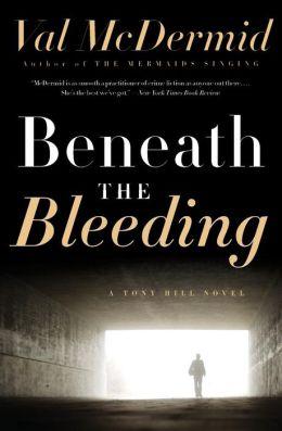 Beneath the Bleeding (Tony Hill and Carol Jordan Series #5)