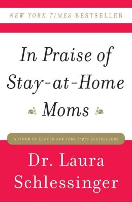 In Praise of Stay-at-Home Moms
