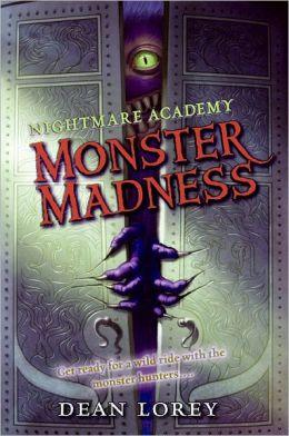 Monster Madness (Nightmare Academy Series #2)