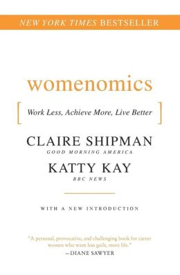 Womenomics: Work Less, Achieve More, Live Better
