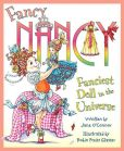 Book Cover Image. Title: Fancy Nancy:  Fanciest Doll in the Universe, Author: Jane O'Connor