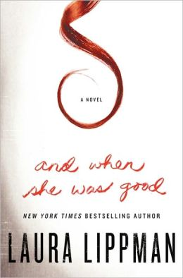 And When She Was Good: A Novel