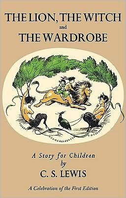 The Lion, the Witch and the Wardrobe (Chronicles of Narnia Series #2): A Celebration of the First Edition