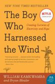 Book Cover Image. Title: The Boy Who Harnessed the Wind:  Creating Currents of Electricity and Hope, Author: William Kamkwamba