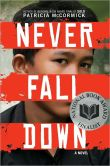 Book Cover Image. Title: Never Fall Down, Author: Patricia  McCormick