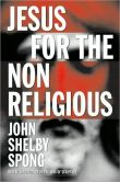 Book Cover Image. Title: Jesus for the Non-Religious, Author: John Shelby Spong