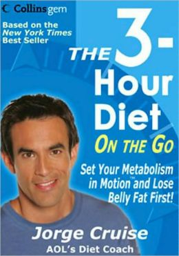 The 3-Hour Diet on the Go: Set Your Metabolism in Motion and Lose Belly Fat First