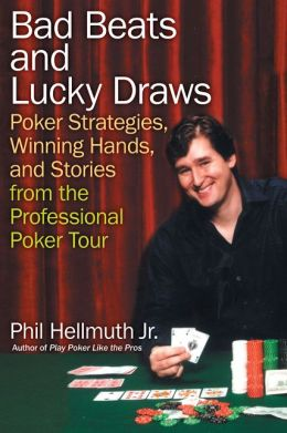 Bad Beats and Lucky Draws: A Collection of Poker Columns by the Gre