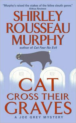 Cat Cross Their Graves (Joe Grey Series #10)