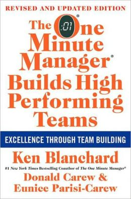 The One Minute Manager Builds High Performing Teams: New and Revised Edition
