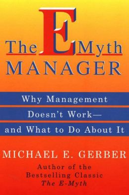 The E-Myth Manager: Leading Your Business Through Turbulent