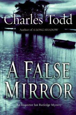 A False Mirror (Inspector Ian Rutledge Series #9)