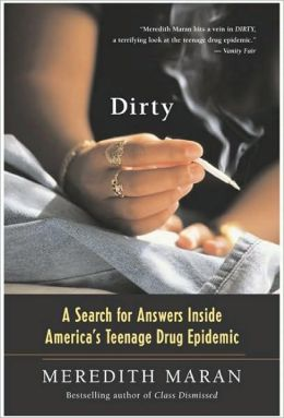 Dirty: A Search for Answers Inside America's Teenage Drug Epidemic