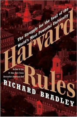 Harvard Rules: The Struggle for the Soul of the World's Most Powerful University