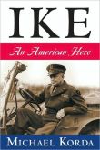 Book Cover Image. Title: Ike:  An American Hero, Author: Michael Korda