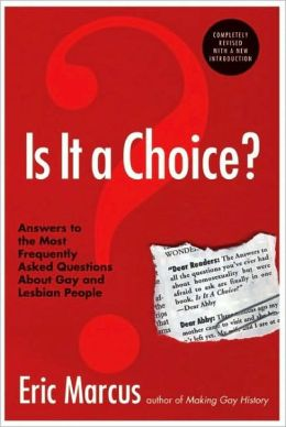 Is It a Choice?: Answers to 300 of the Most Frequently Asked Questions about Gays and Lesbian