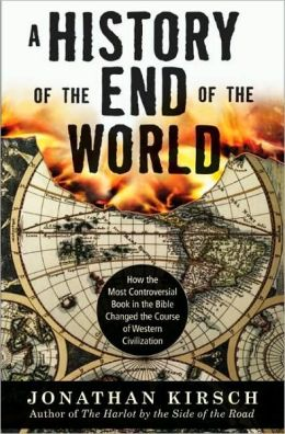 History of the End of the World: How the Most Controversial Book in the Bible Changed the Course of Western Civilization