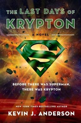 The Last Days of Krypton (Superman Series)
