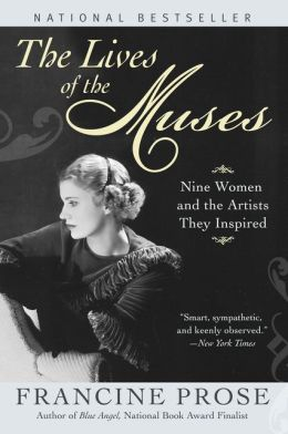 The Lives of the Muses: Nine Women and the Artists They Inspired