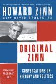 Howard Zinn - Original Zinn: Conversations on History and Politics