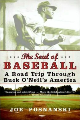 Soul of Baseball: A Road Trip through Buck O'Neil's America