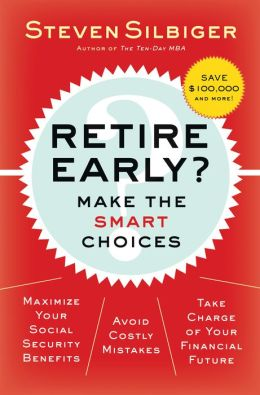 Retire Early?: Make the Smart Choices