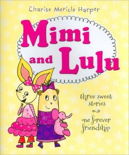 Mimi and Lulu: Three Sweet Stories, One Forever Friendship