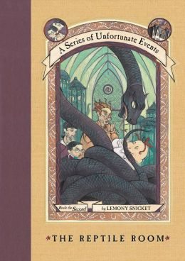 The Reptile Room: Book the Second (A Series of Unfortunate Events)