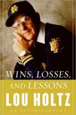 Book Cover Image. Title: Wins, Losses, and Lessons, Author: Lou Holtz